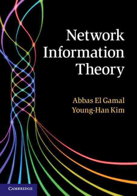 Network Information Theory By El Gamal, Abbas/ Kim, Young-han